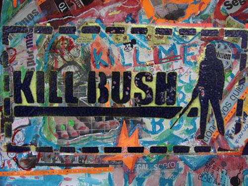 Kill Bush...