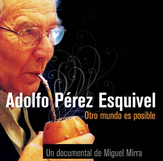 Adolfo Pérez Esquivel Otro Mundo Es Posible Argentina