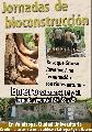 Jornadas de bioconstrucción / 7, 14 y 21 enero de 2012. Jornada vivencial 27 al 29