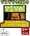 Vittorio vive! y lo celebramos a todo trapo /  miercoles 7 dic. / 21 hs.