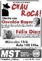 Campaña Chau Roca: Charla con Osvaldo Bayer y Félix Diaz