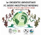 Colombia: 1er. Encuentro Universitario de Juegos Ancestrales Indígenas