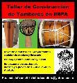 Taller de construccion de tambores. A partir de Septiembre comienza un taller en IMPA