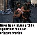 Nueva ley de Tel Aviv prohíbe a palestinos denunciar crímenes israelíes