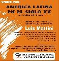Am�rica Latina en el siglo XX: Luis Mattini en el Cispren