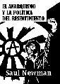 El anarquismo y la politica del resentimiento