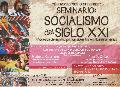 Seminario: Socialismo del Siglo XXI � Procesos de emancipaci�n abiertos en Nuestra America