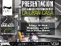 Presentaci�n de La Gran Casa, Cr�nicas visuales / S�b 21 de diciembre / 18 hs.