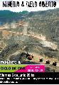 Ciclo de cine-debate 'Miner�a a cielo abierto' en Bah�a Blanca / viernes 6 de junio
