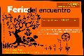 Feria del Encuentro / producciones autogestivas / s�bado 3 de mayo / desde las 13 hs.