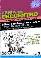 Feria del Encuentro / producciones autogestivas / s�bado 16 de agosto / desde las 13 hs.