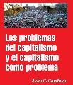 Libro: Los problemas del capitalismo y el capitalismo como problema