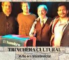 """Lanzan el espacio """"Trinchera Cultural, arte en resistencia"""""""