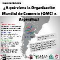 """CABA Jueves 6/7 19hs: Panel de discusión: """"¿A qué viene la OMC a Argentina?"""""""
