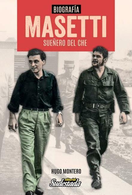 Masetti y el Che: mi...