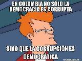 ¡¡COLOMBIA UNA DEMOCRACIA PÚTRIDA, PARASITARIA Y ASQUEANTE¡¡.